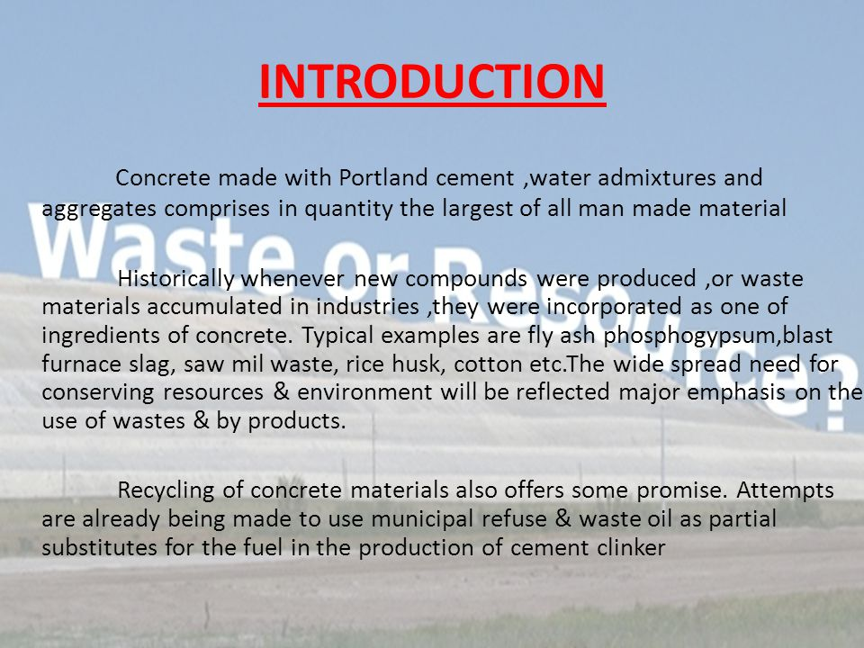 USES OF RECYCLED CONCRETE  Smaller pieces of concrete are used as gravel for new construction projects.