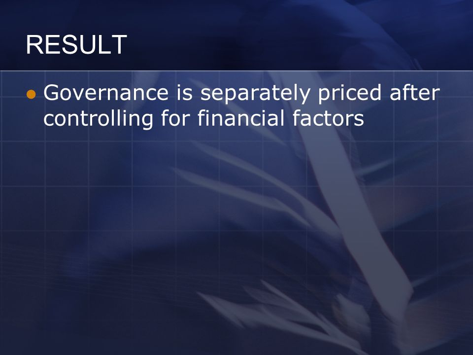 RESULT Governance is separately priced after controlling for financial factors