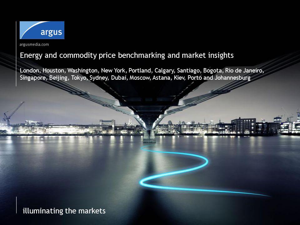 illuminating the markets Settings Copyright © 2014 Argus Media Ltd.