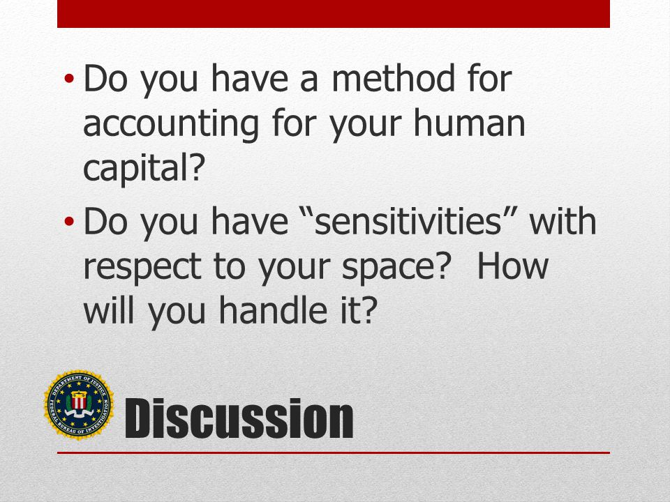 Discussion Do you have a method for accounting for your human capital.