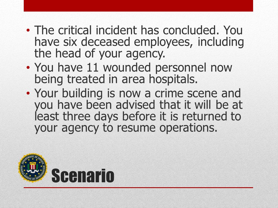 Scenario The critical incident has concluded.