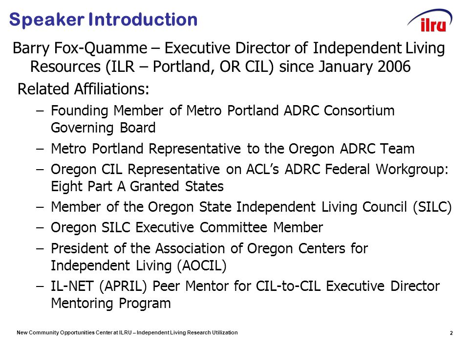 New Community Opportunities Center at ILRU – Independent Living Research Utilization Year One Grant Dynamics in Oregon, cont'd.