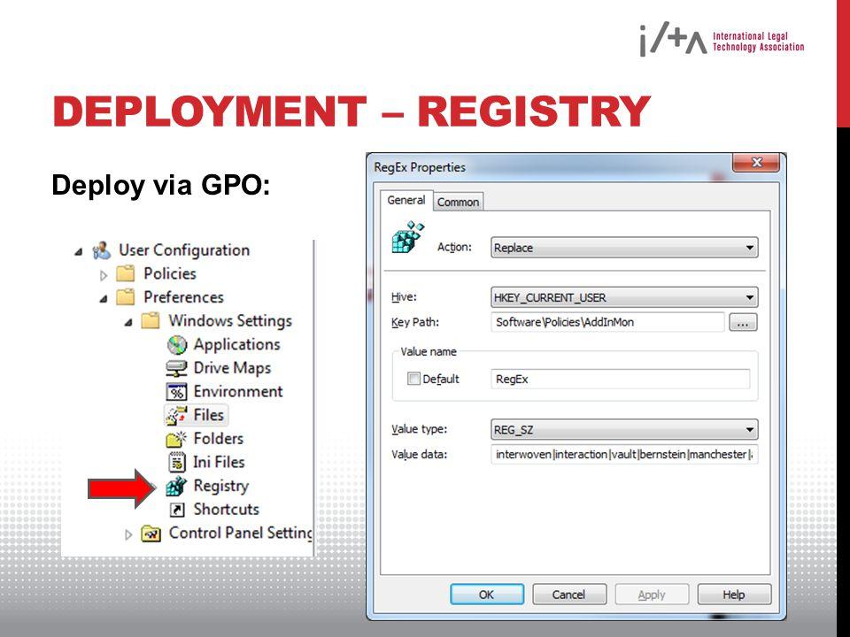 DEPLOYMENT – REGISTRY Deploy via GPO:
