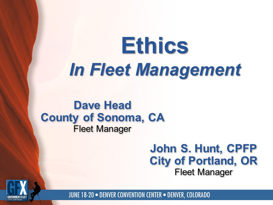 Dave Head County of Sonoma, CA Fleet Manager Ethics In Fleet Management John S.
