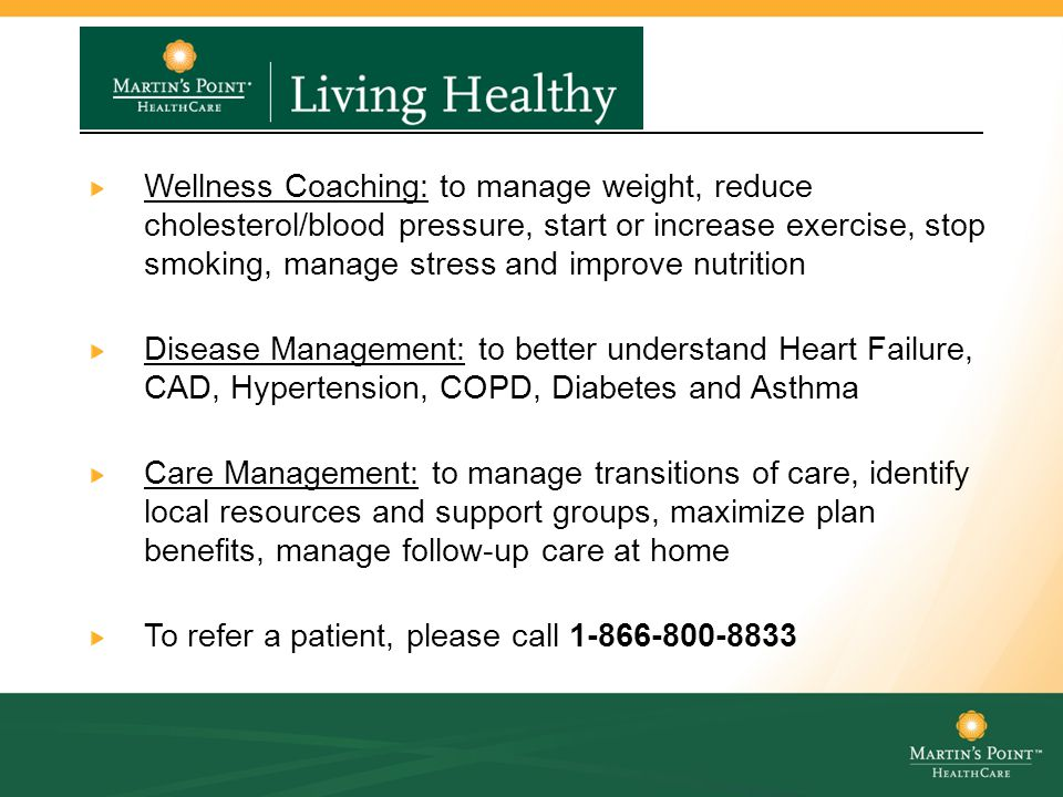 Living Healthy Programs Wellness Coaching: to manage weight, reduce cholesterol/blood pressure, start or increase exercise, stop smoking, manage stres