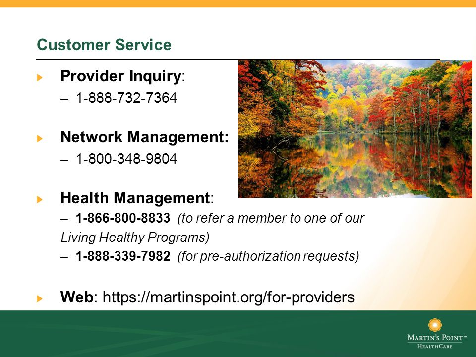 Customer Service Provider Inquiry: –1-888-732-7364 Network Management: –1-800-348-9804 Health Management: –1-866-800-8833 (to refer a member to one of