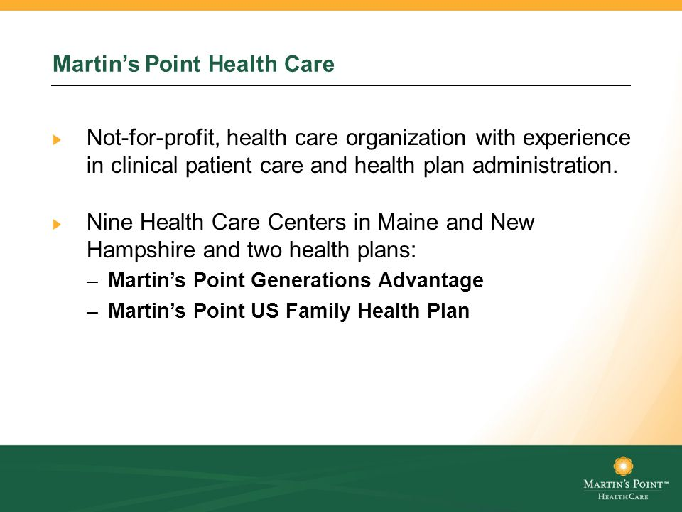 Martin's Point Health Care Not-for-profit, health care organization with experience in clinical patient care and health plan administration. Nine Heal