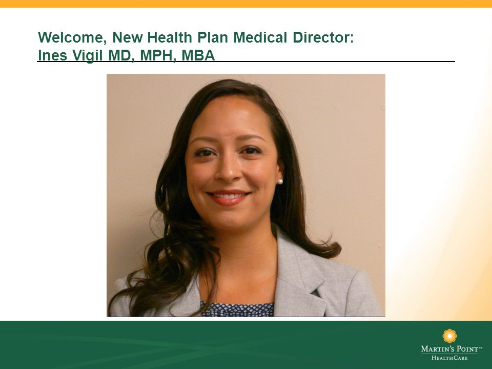 Welcome, New Health Plan Medical Director: Ines Vigil MD, MPH, MBA