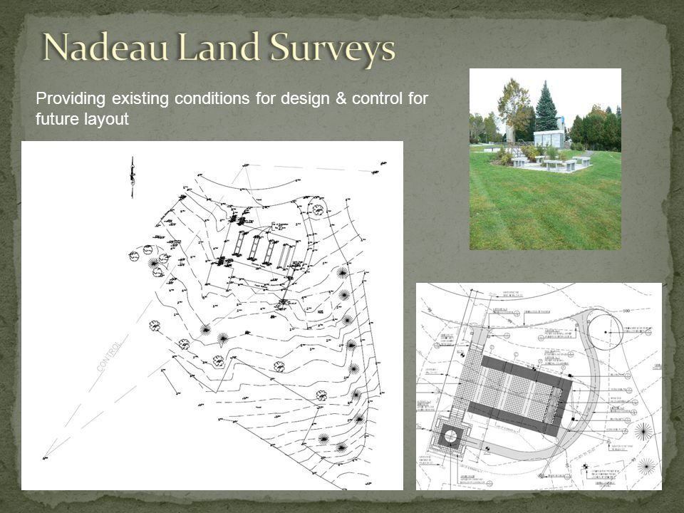Providing existing conditions for design & control for future layout