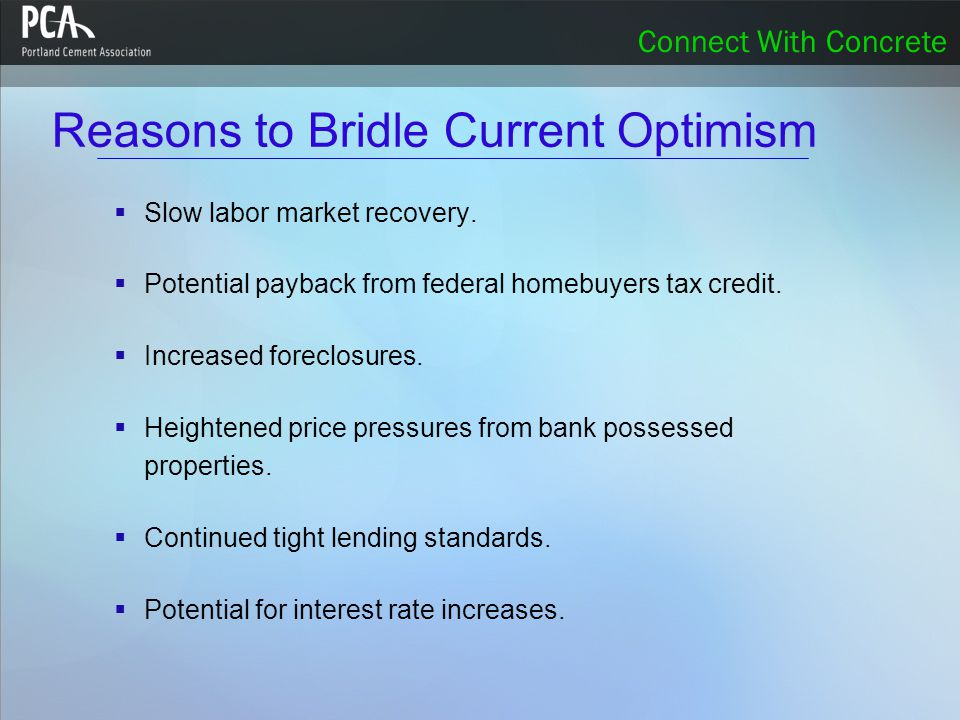 Connect With Concrete Reasons to Bridle Current Optimism  Slow labor market recovery.