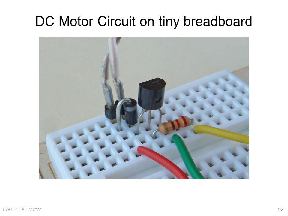 LWTL: DC Motor 22 DC Motor Circuit on tiny breadboard