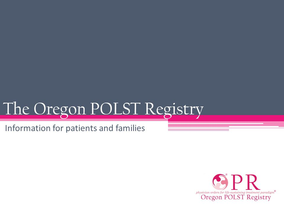 The Oregon POLST Registry Information for patients and families