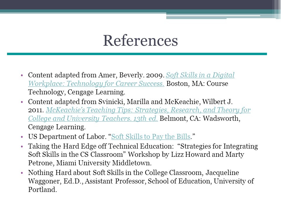 References Content adapted from Amer, Beverly. 2009.