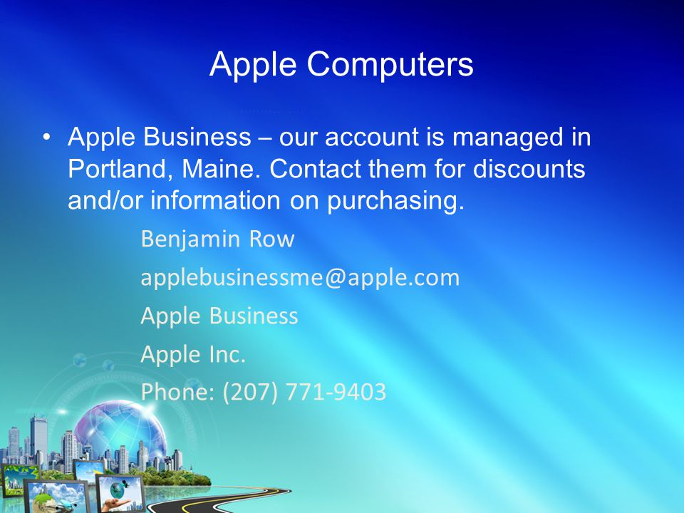 Apple Computers Apple Business – our account is managed in Portland, Maine.