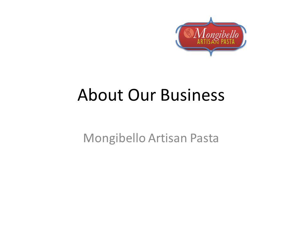 OUR MISSION To create unique, high quality pastas, made by hand without additives or preservatives, for restaurants and individuals who choose to serve delicious, all-natural, one-of-a-kind pastas.
