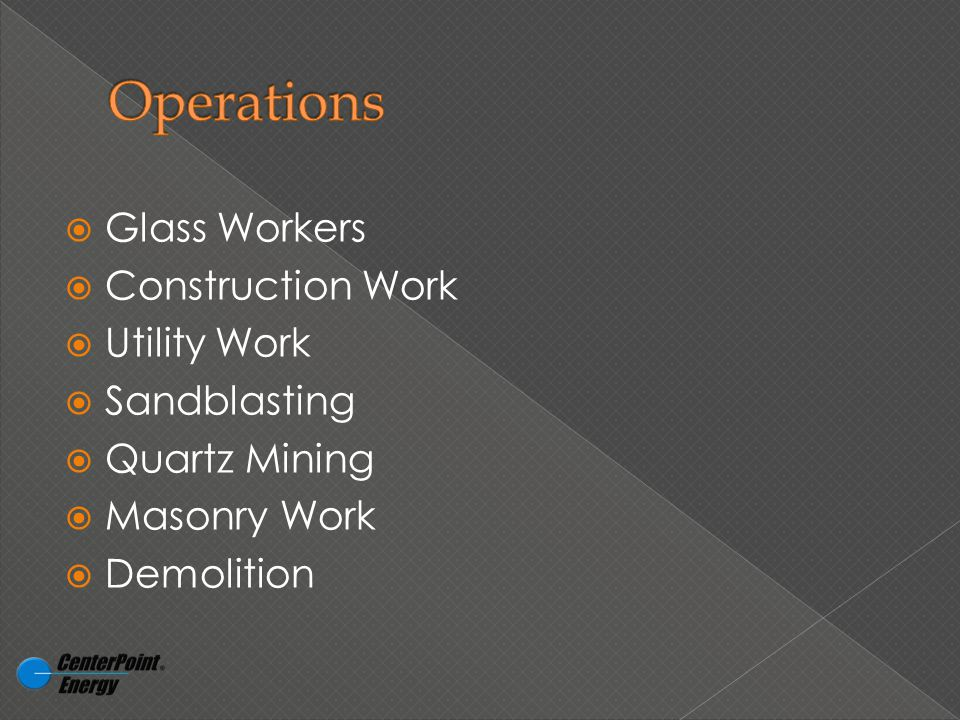 GGlass Workers CConstruction Work UUtility Work SSandblasting QQuartz Mining MMasonry Work DDemolition