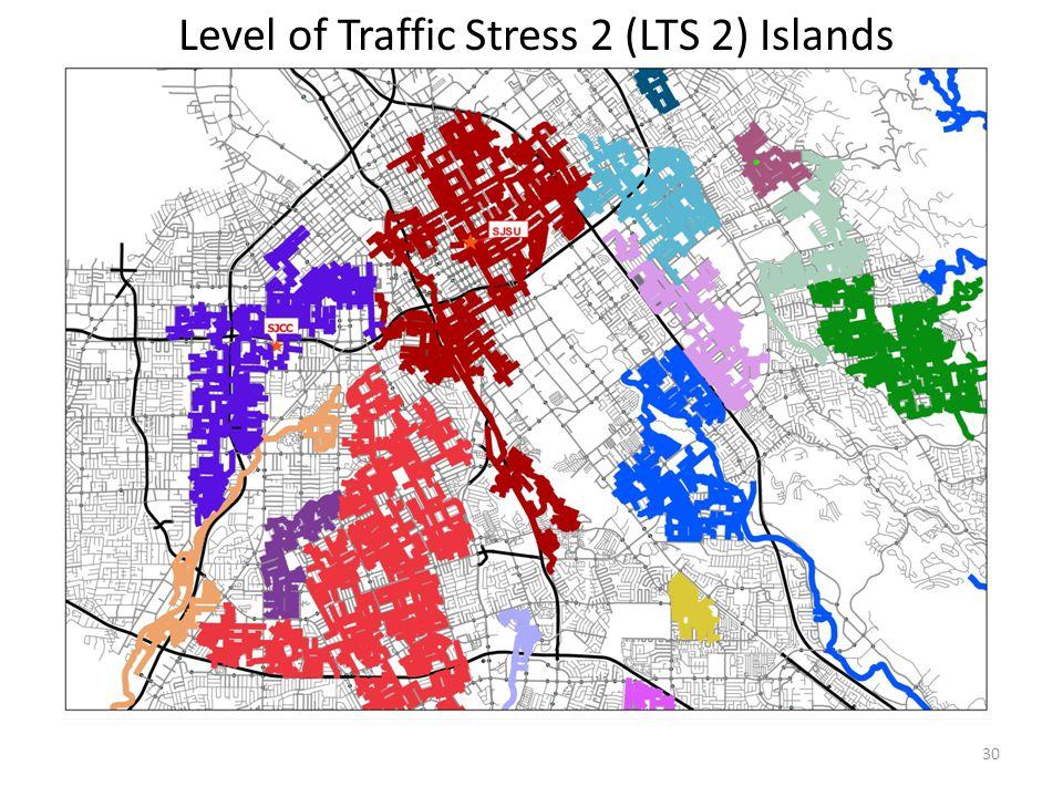 30 Level of Traffic Stress 2 (LTS 2) Islands