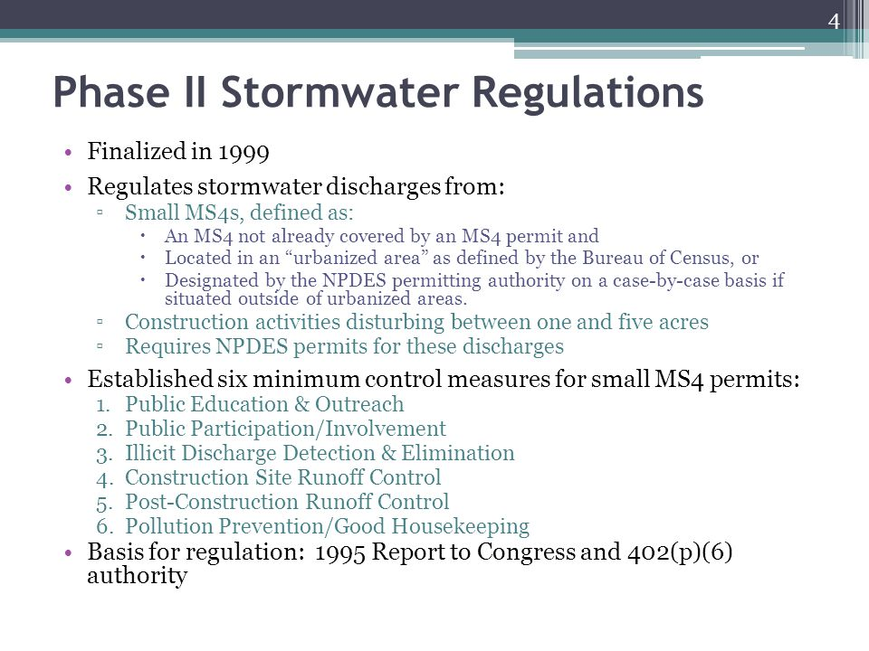 Phase II Stormwater Regulations Finalized in 1999 Regulates stormwater discharges from: ▫Small MS4s, defined as:  An MS4 not already covered by an MS