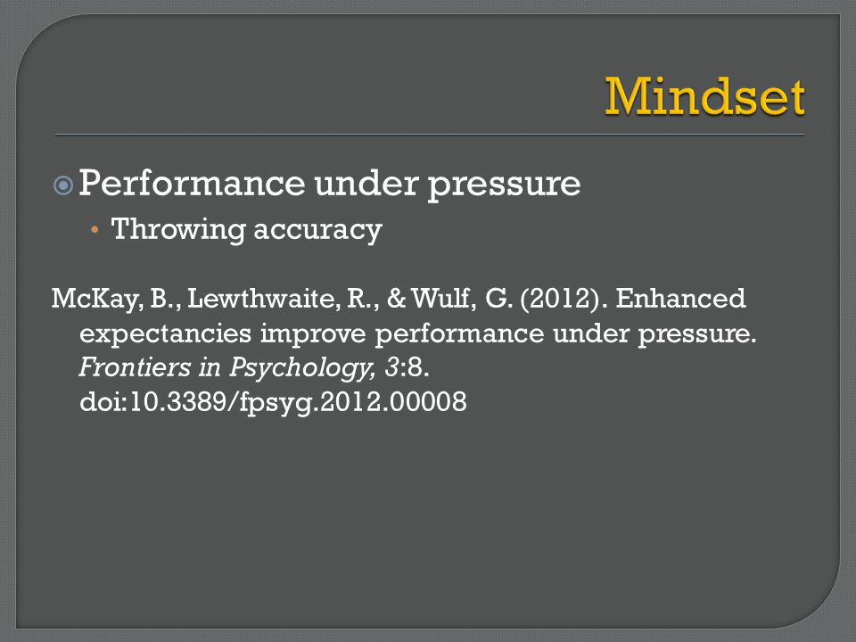  Performance under pressure Throwing accuracy McKay, B., Lewthwaite, R., & Wulf, G.