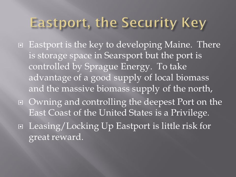  Eastport is the key to developing Maine.