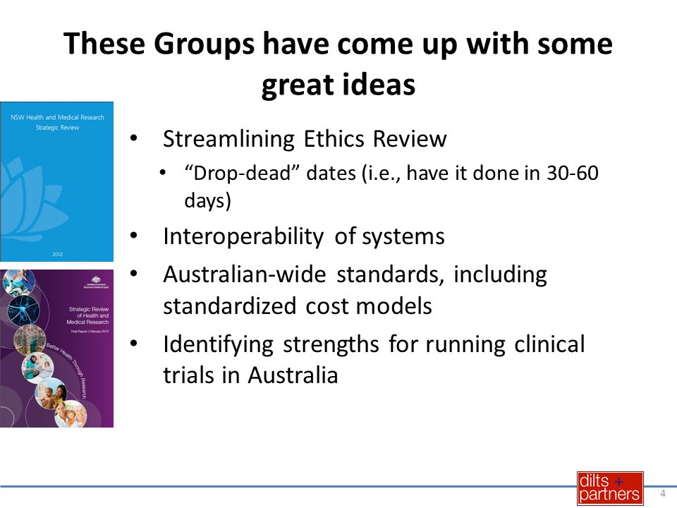 """These Groups have come up with some great ideas Streamlining Ethics Review """"Drop-dead"""" dates (i.e., have it done in 30-60 days) Interoperability of sy"""