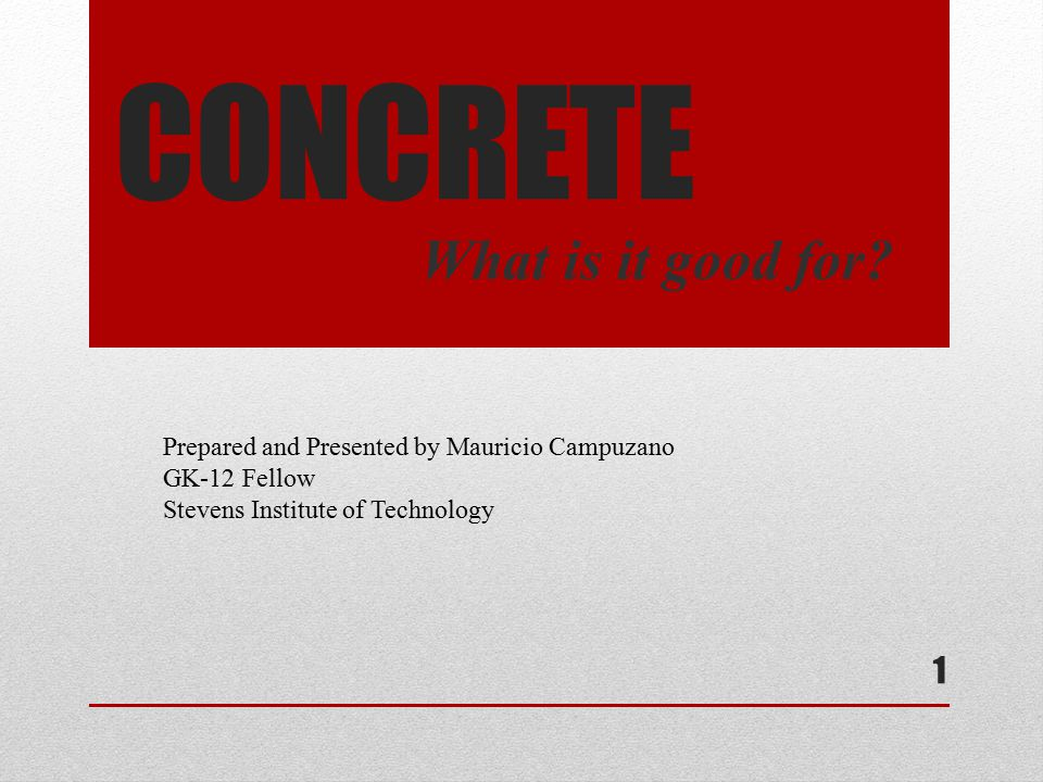 CONCRETE What is it good for.