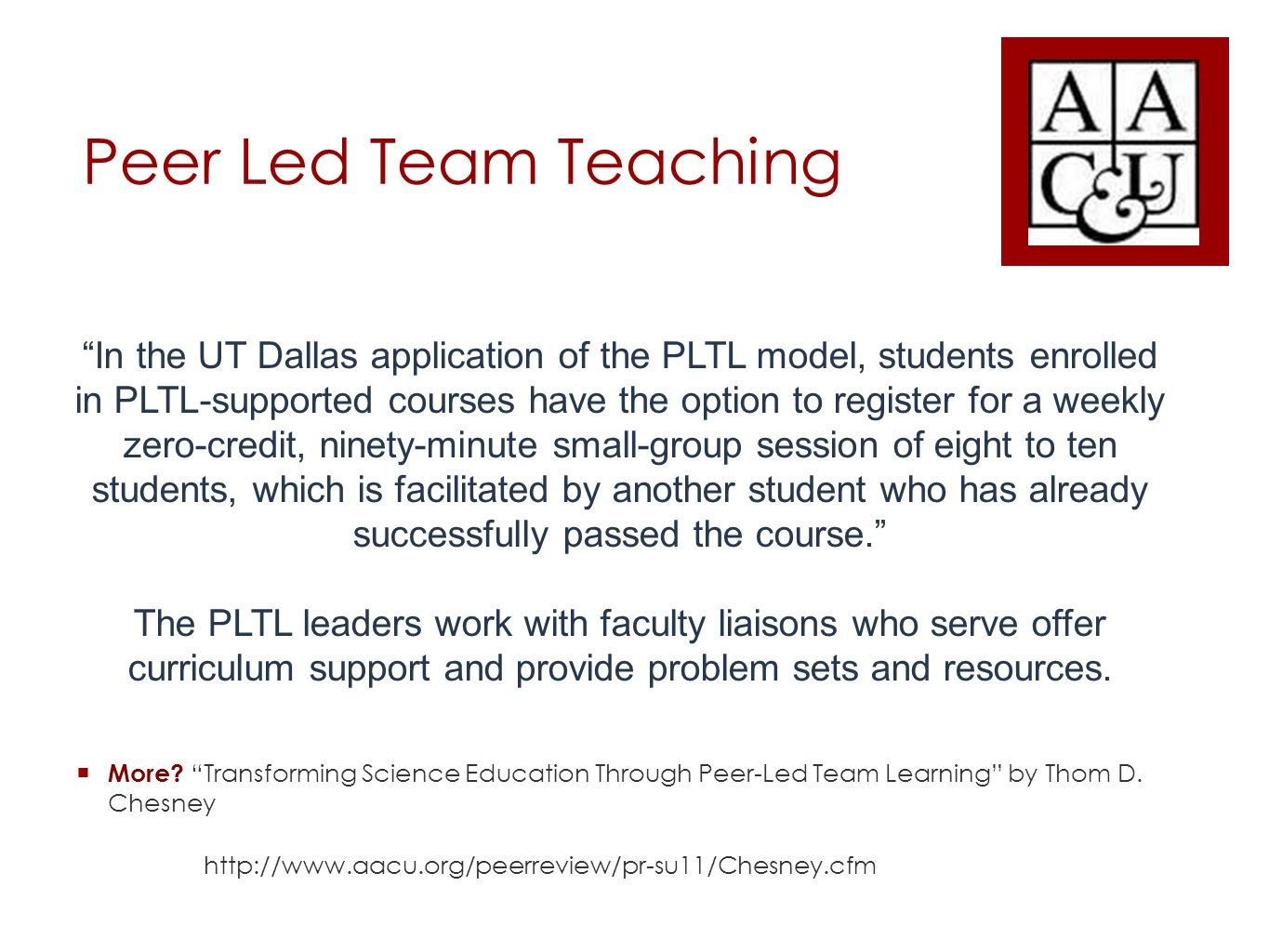 """Peer Led Team Teaching  More? """"Transforming Science Education Through Peer-Led Team Learning"""" by Thom D. Chesney http://www.aacu.org/peerreview/pr-su"""