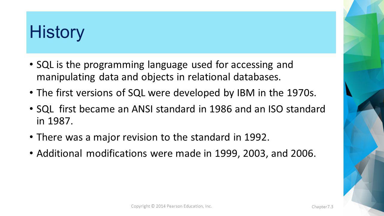 Copyright © 2014 Pearson Education, Inc.Nature of SQL SQL is a declarative language.