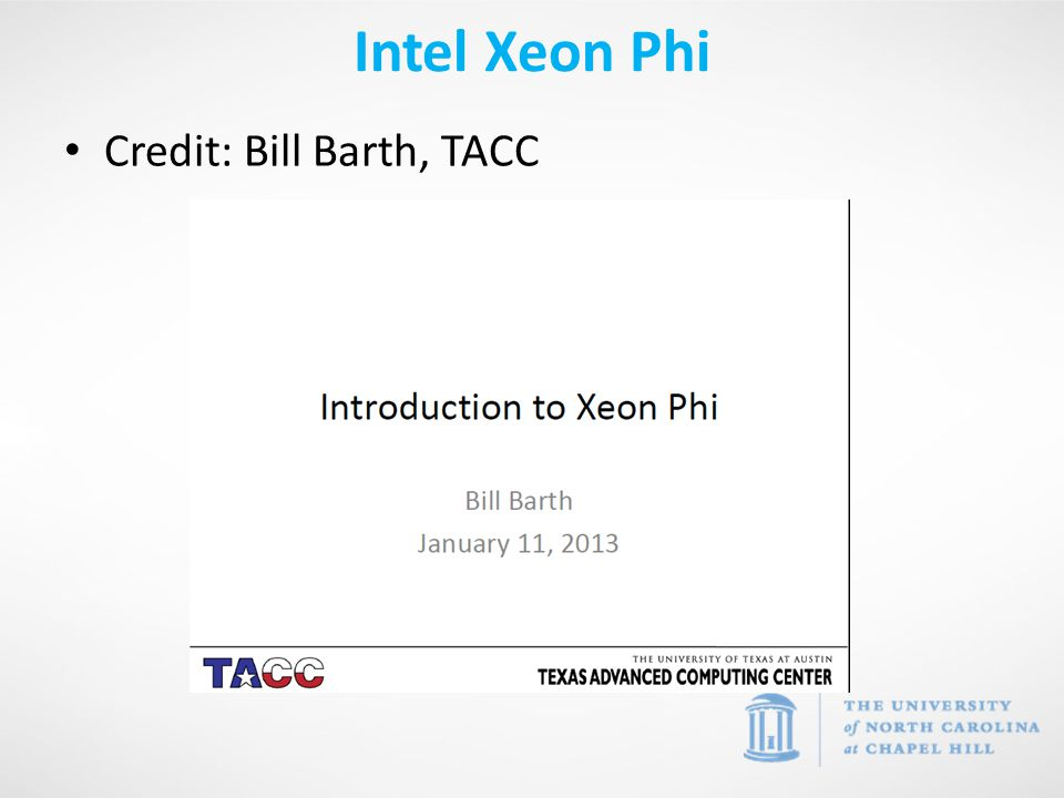 Credit: Bill Barth, TACC Intel Xeon Phi