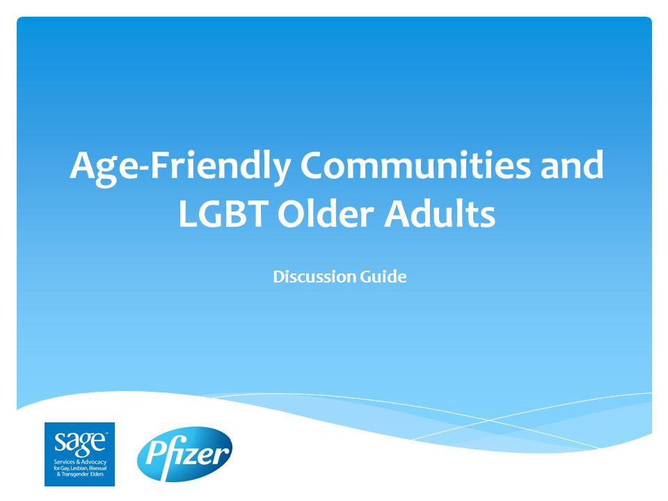 Age-Friendly Communities and LGBT Older Adults Discussion Guide