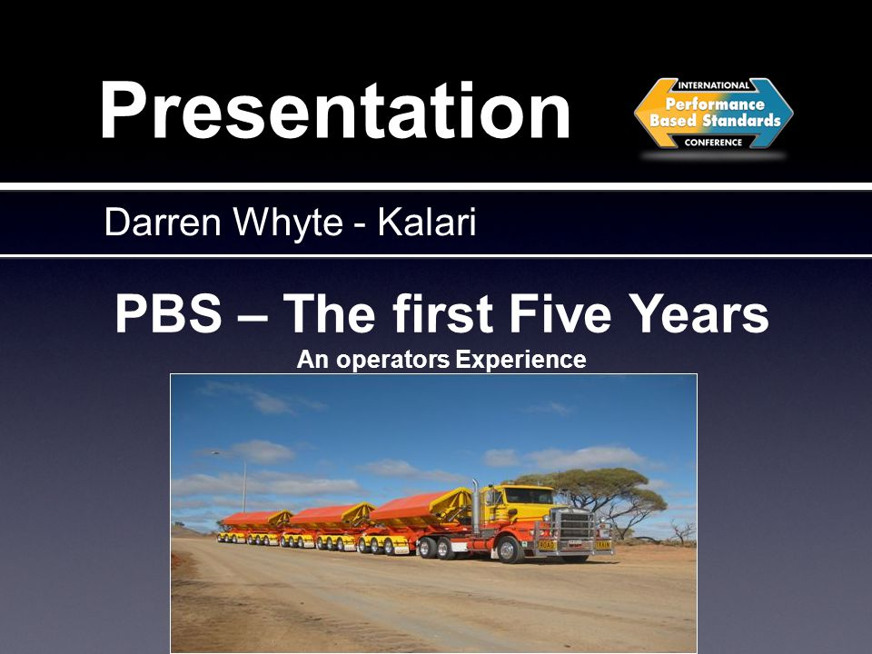 Presentation PBS – The first Five Years An operators Experience Darren Whyte - Kalari
