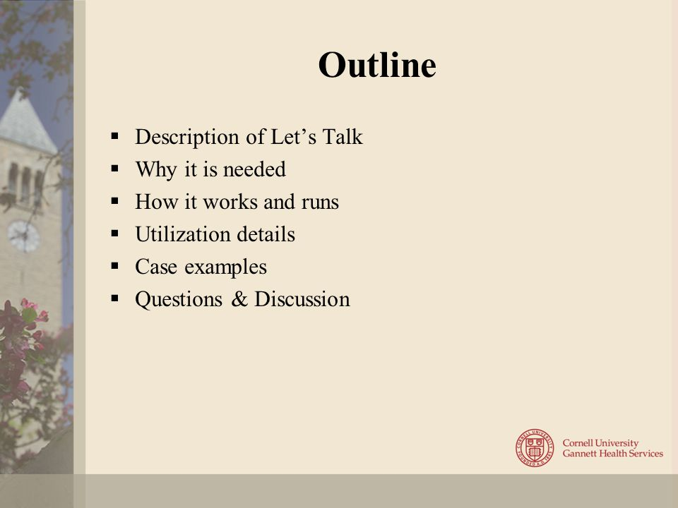 Outline  Description of Let's Talk  Why it is needed  How it works and runs  Utilization details  Case examples  Questions & Discussion