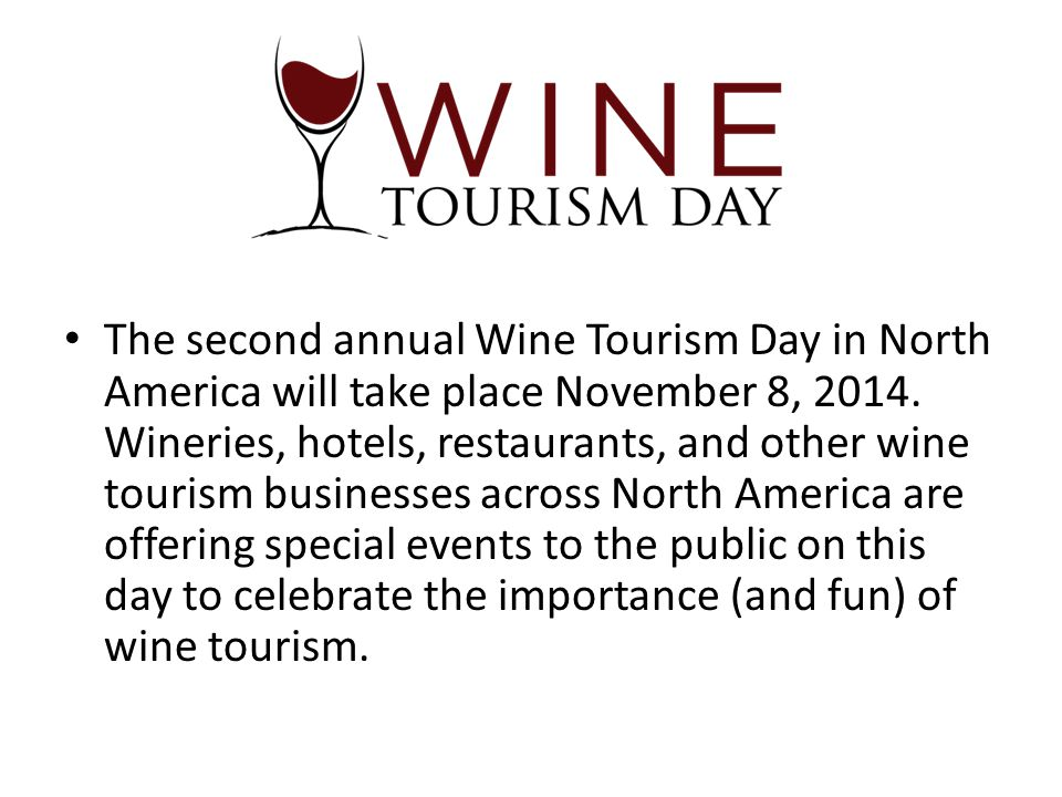 The second annual Wine Tourism Day in North America will take place November 8, 2014.