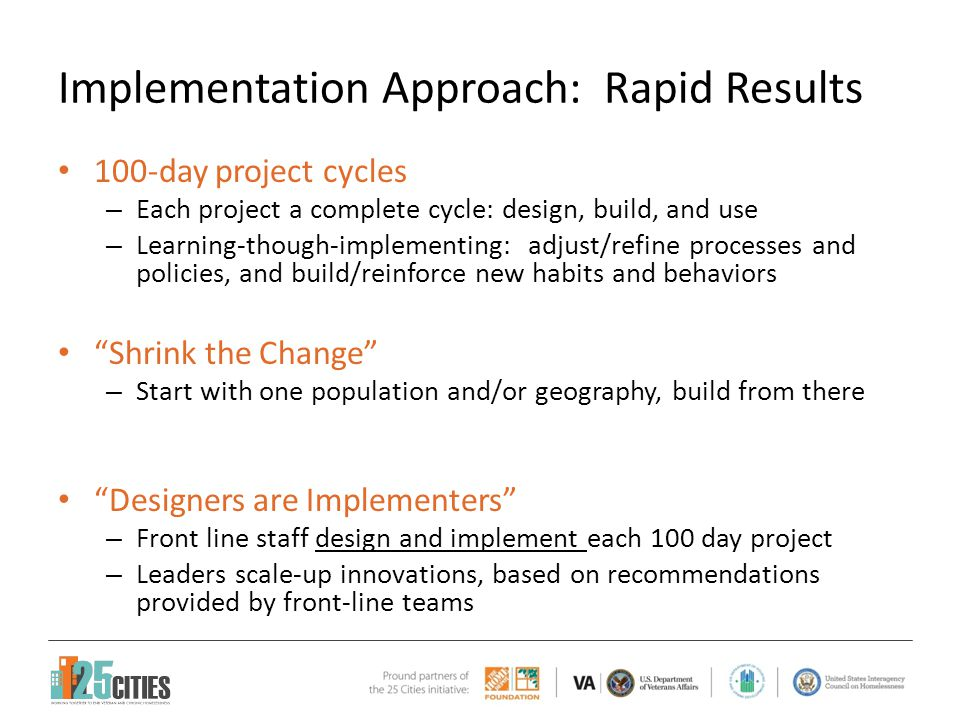 Implementation Approach: Rapid Results 100-day project cycles – Each project a complete cycle: design, build, and use – Learning-though-implementing: