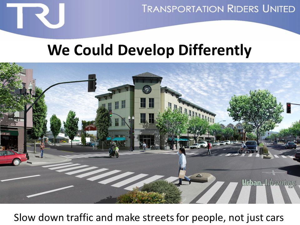 Slow down traffic and make streets for people, not just cars We Could Develop Differently