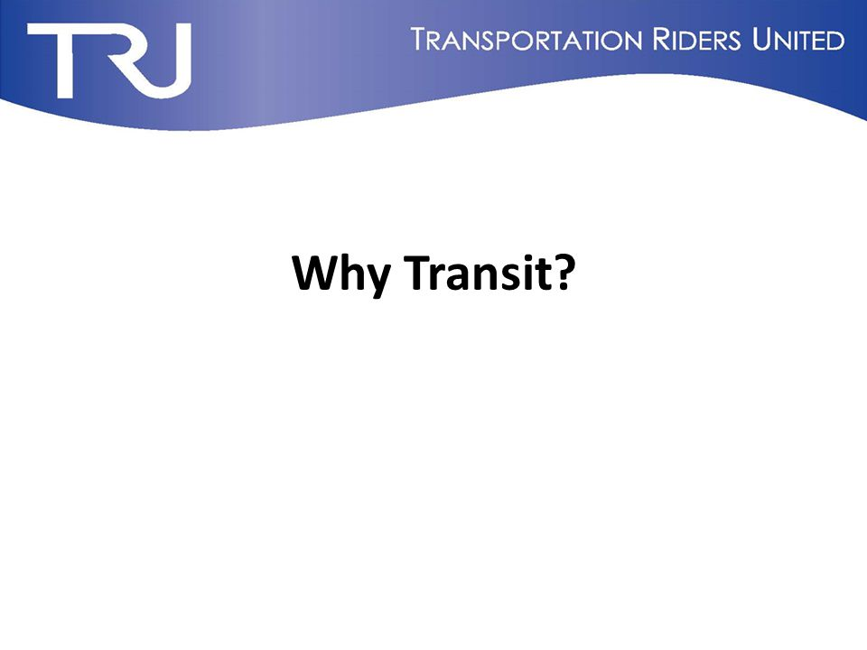 Density supports more transportation options Transit Supports Vibrant Communities
