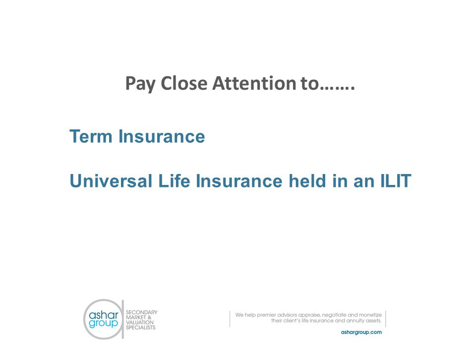 Term Insurance Universal Life Insurance held in an ILIT Pay Close Attention to…….