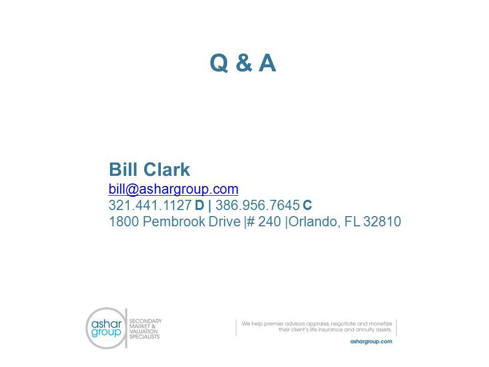Bill Clark bill@ashargroup.com 321.441.1127 D   386.956.7645 C 1800 Pembrook Drive  # 240  Orlando, FL 32810 Q & A
