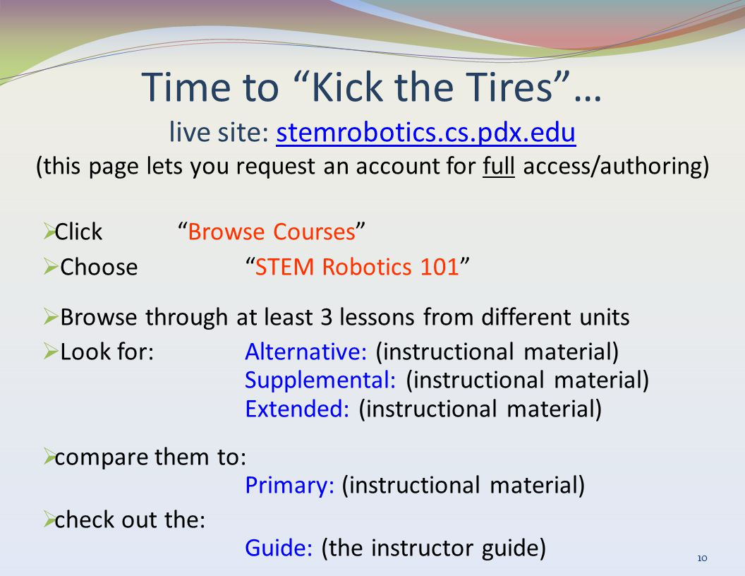 "Time to ""Kick the Tires""… live site: stemrobotics.cs.pdx.edu (this page lets you request an account for full access/authoring)stemrobotics.cs.pdx.edu"