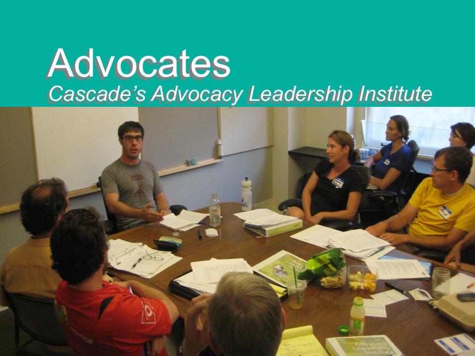 Advocates Cascade's Advocacy Leadership Institute Advocates Cascade's Advocacy Leadership Institute