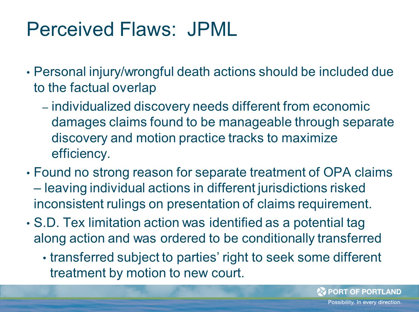 Perceived Flaws: JPML Personal injury/wrongful death actions should be included due to the factual overlap – individualized discovery needs different from economic damages claims found to be manageable through separate discovery and motion practice tracks to maximize efficiency.