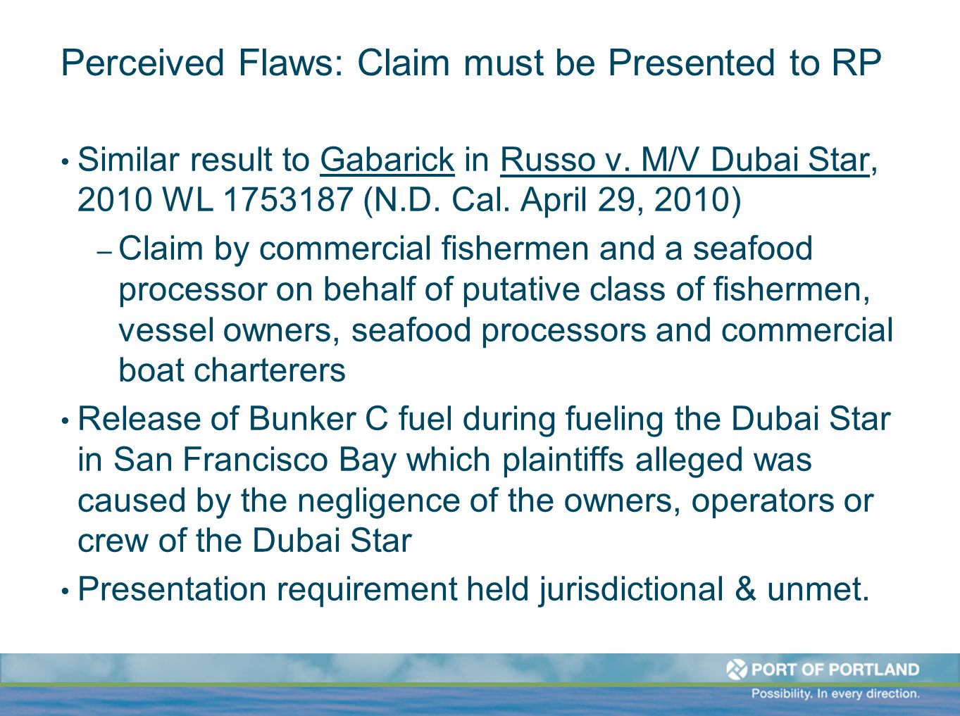 Perceived Flaws: Claim must be Presented to RP Similar result to Gabarick in Russo v.