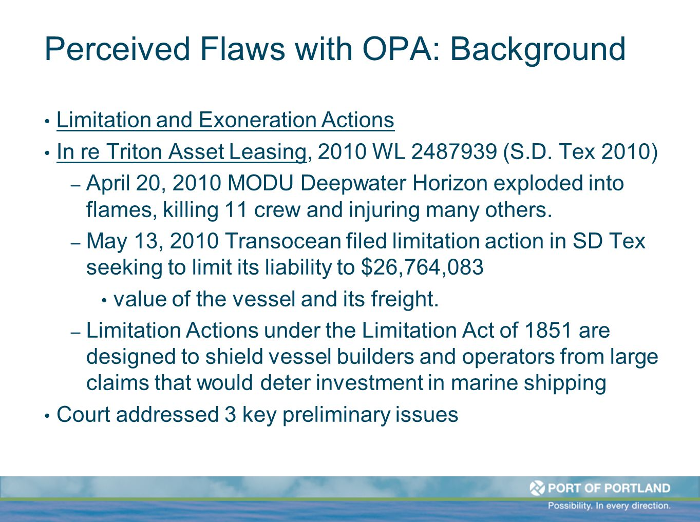Perceived Flaws with OPA: Background Limitation and Exoneration Actions In re Triton Asset Leasing, 2010 WL 2487939 (S.D.