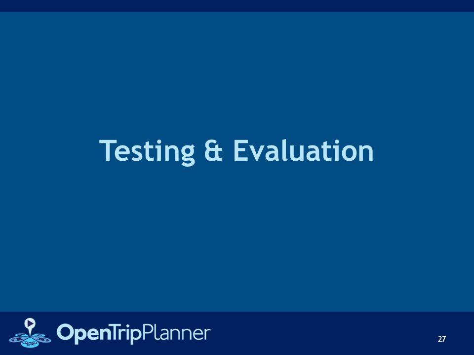Testing & Evaluation 27