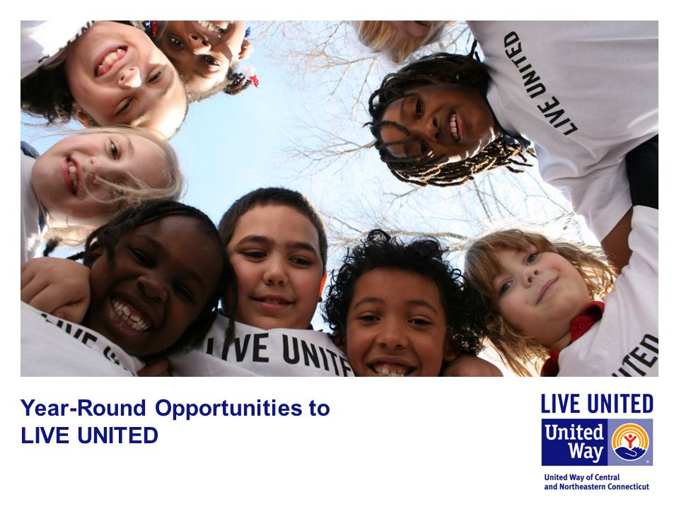 Year-Round Opportunities to LIVE UNITED