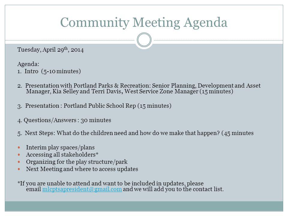 Community Meeting Agenda Tuesday, April 29 th, 2014 Agenda: 1. Intro (5-10 minutes) 2. Presentation with Portland Parks & Recreation: Senior Planning,