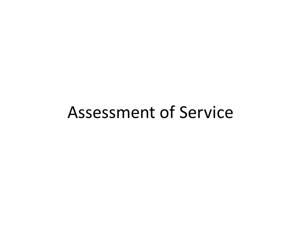 Assessment of Service