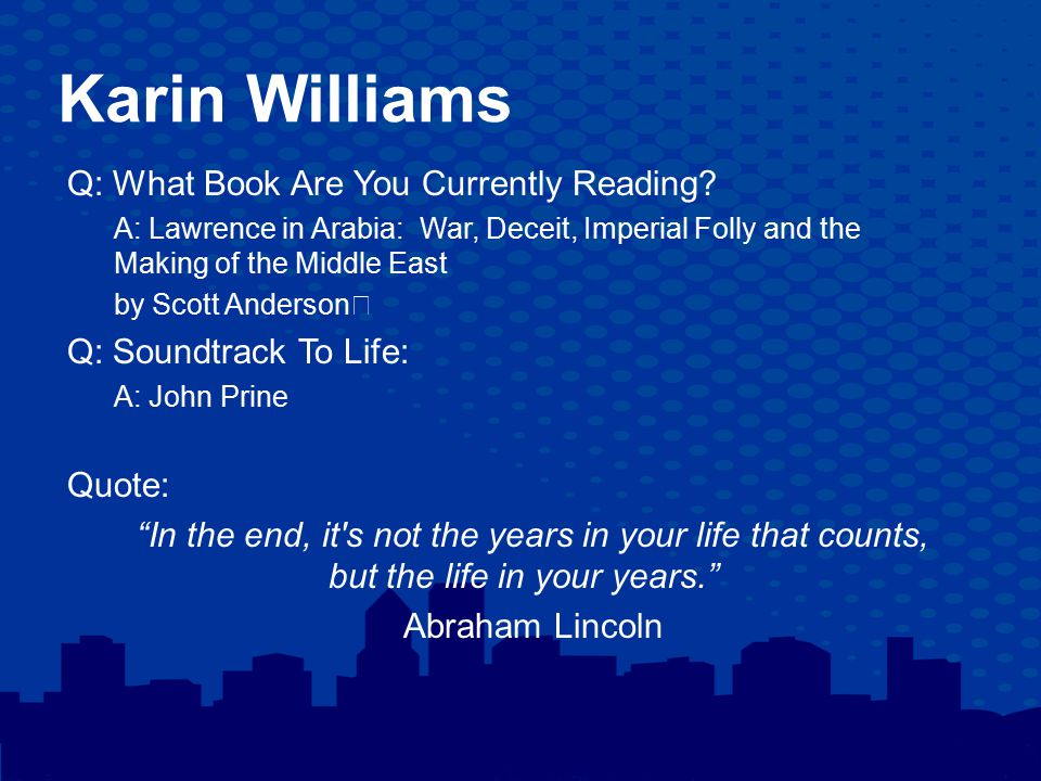 Karin Williams Q: What Book Are You Currently Reading.