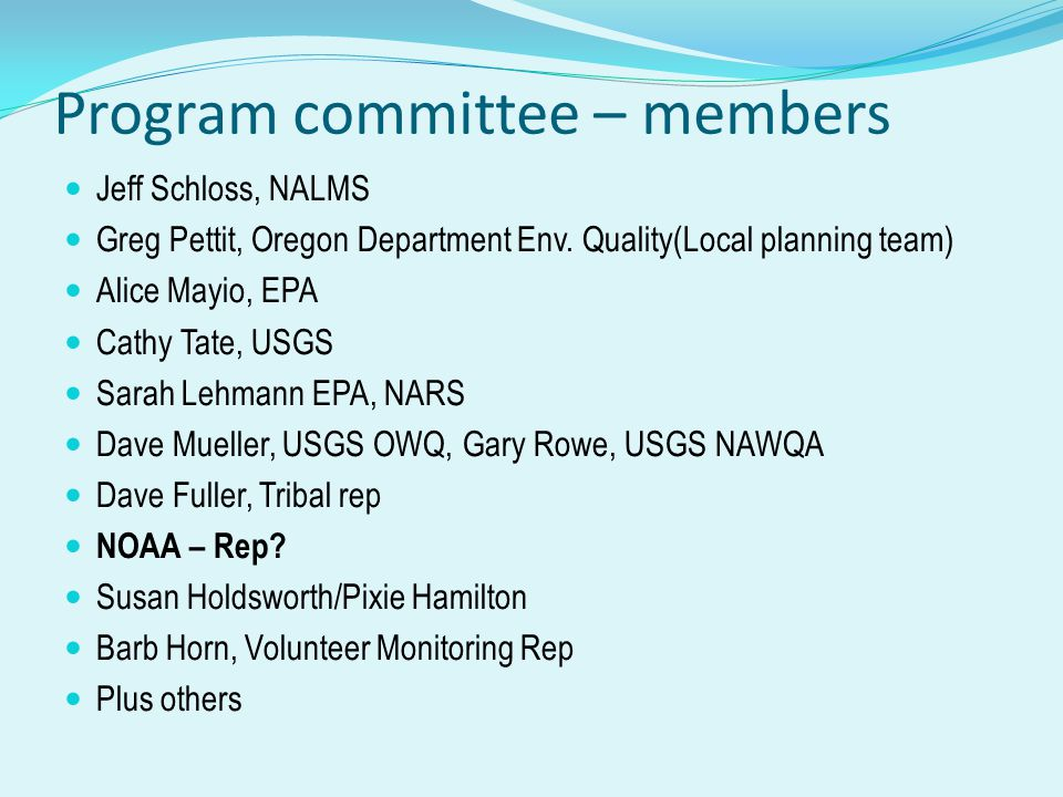 Program committee – members Jeff Schloss, NALMS Greg Pettit, Oregon Department Env.