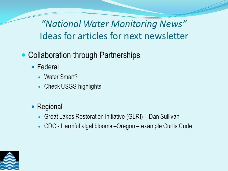 National Water Quality Monitoring Council 8 th National Monitoring Conference Council Input/Participation Needed: Leading Themes for Conference Doing less with more through adaptive management and collaborative consortia: A new paradigm of leveraging.